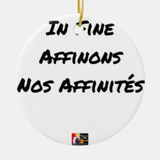 Ornement Rond En Céramique IN FINE, AFFINONS NOS AFFINITÉS - Jeux de mots