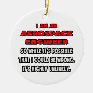 Ornement Rond En Céramique Ingénieur aérospatial drôle. Fortement peu