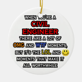 Ornement Rond En Céramique Ingénieur civil drôle… OMG WTF LOL