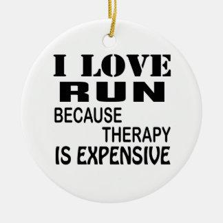 Ornement Rond En Céramique J'aime la course puisque la thérapie est chère