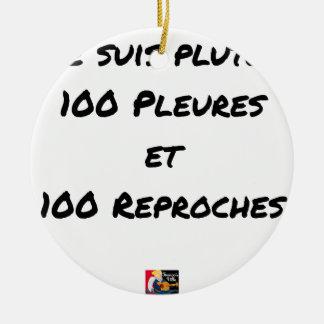 ORNEMENT ROND EN CÉRAMIQUE JE SUIS PLUTÔT 100 PLEURES ET 100 REPROCHES