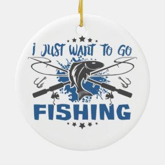 Ornement Rond En Céramique Je veux juste aller pêcher