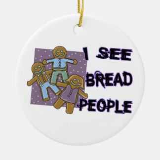 Ornement Rond En Céramique Je vois des personnes de pain