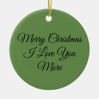 Ornement Rond En Céramique Joyeux Noël je t'aime plus