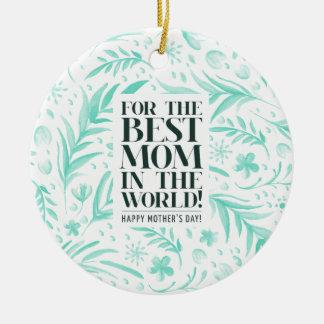 Ornement Rond En Céramique La meilleure maman dans l'ornement du jour de mère