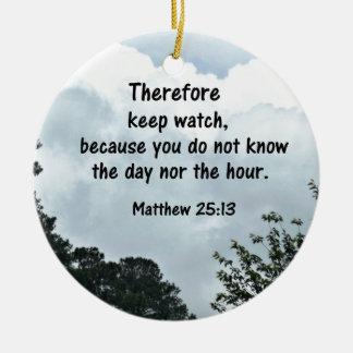 Ornement Rond En Céramique Le 25:13 de Matthew exercent par conséquent la