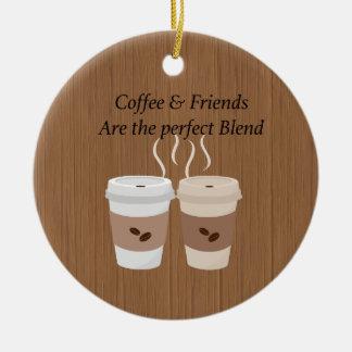 Ornement Rond En Céramique Le café et les amis sont l'ornement parfait de