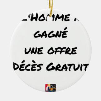 ORNEMENT ROND EN CÉRAMIQUE L'HOMME A GAGNÉ UNE OFFRE DÉCÈS GRATUIT