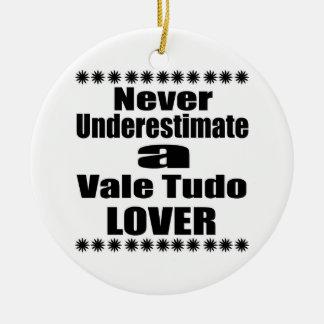 Ornement Rond En Céramique Ne sous-estimez jamais l'amant de Vale Tudo
