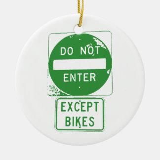 Ornement Rond En Céramique N'entrez pas excepté des vélos