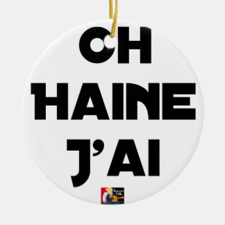 Ornement Rond En Céramique OH HAINE J'AI - Jeux de mots - Francois Ville