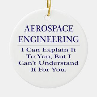 Ornement Rond En Céramique Plaisanterie d'ingénieur aérospatial. Expliquez