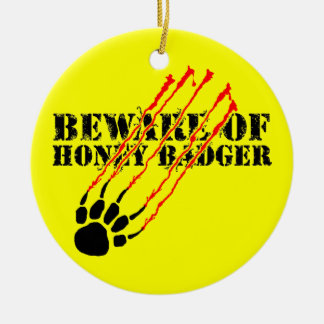 Ornement Rond En Céramique Prenez garde du blaireau de miel