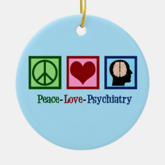 Ornement Rond En Céramique Psychiatrie d'amour de paix de psychiatre
