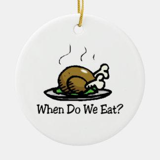 Ornement Rond En Céramique Quand mangeons-nous ? Thanksgiving drôle Turquie