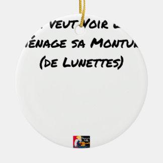 ORNEMENT ROND EN CÉRAMIQUE QUI VEUT VOIR LOIN MÉNAGE SA MONTURE (DE LUNETTES)