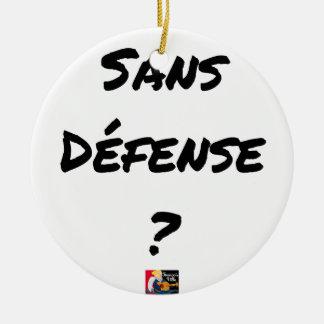 Ornement Rond En Céramique SANS DÉFENSE ? - Jeux de mots - Francois Ville
