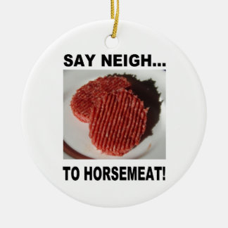 Ornement Rond En Céramique Say neigh to horse meat