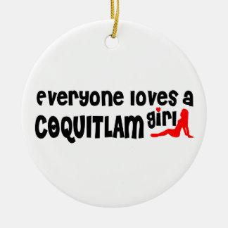Ornement Rond En Céramique Tout le monde aime une fille de Coquitlam