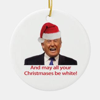 Ornement Rond En Céramique Trump, et peut tout votre Christmases être blanc