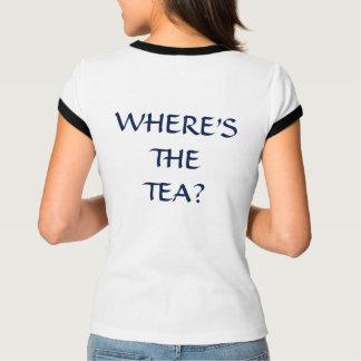Où est le thé ? Chemise T-shirt