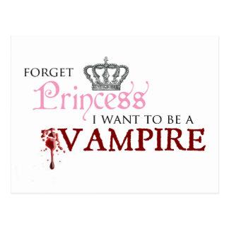 """""""Oubliez la princesse, je veulent être un vampire Carte Postale"""
