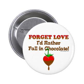 Oubliez l'amour que je tomberais plutôt en chocola badge