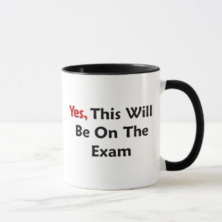 Oui, ce sera sur l'examen mugs