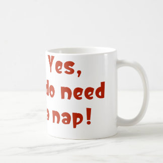 Oui, j'ai besoin d'un petit somme ! mug