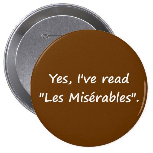 """Oui, j'ai lu """"Les Misérables"""". Badges"""