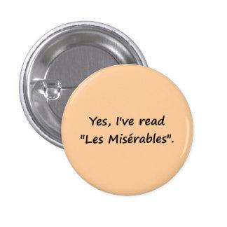 """Oui, j'ai lu """"Les Misérables"""". Badge Rond 2,50 Cm"""