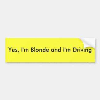 Oui, je suis blond et je conduis autocollant pour voiture
