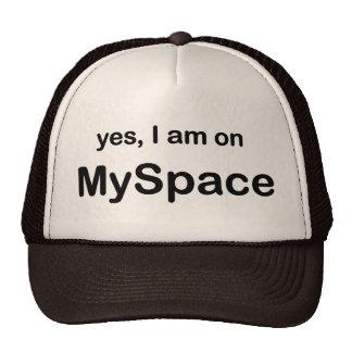 Oui je suis sur Myspace Casquettes
