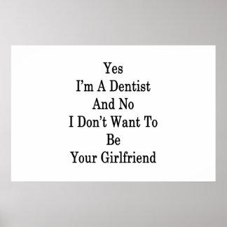 Oui je suis un dentiste et aucun je ne veux pas poster