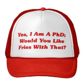 Oui, je suis un PhD vous aime des fritures avec ce Casquettes