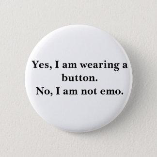 Oui, j'utilise un bouton. Non, je ne suis pas emo. Badge