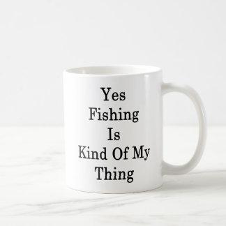 Oui la pêche est un peu ma chose mug