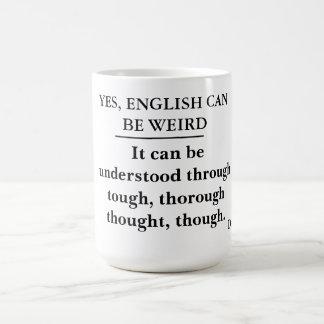 Oui, l'anglais peut être étrange -- la police de mug blanc
