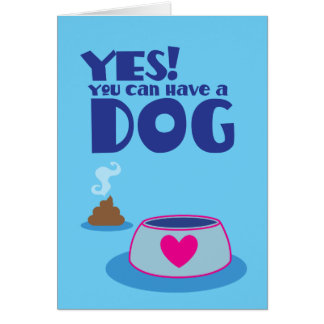 Oui vous pouvez avoir un chien ! donner la carte