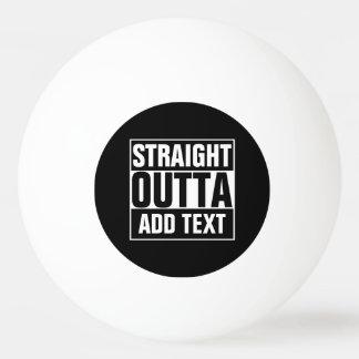 OUTTA DROIT - ajoutez votre texte ici/le créez Balle De Ping Pong