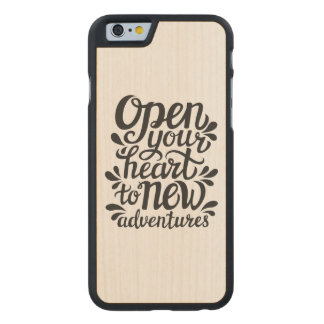 Ouvrez votre coeur à de nouvelles aventures coque en érable iPhone 6 case