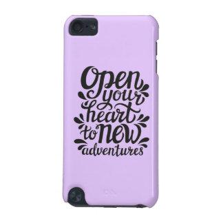 Ouvrez votre coeur à de nouvelles aventures coque iPod touch 5G