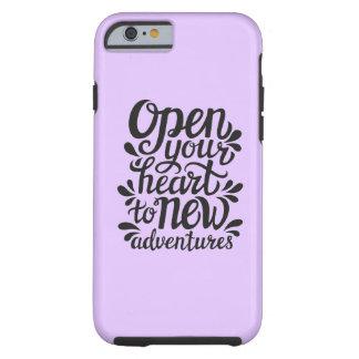 Ouvrez votre coeur à de nouvelles aventures coque tough iPhone 6