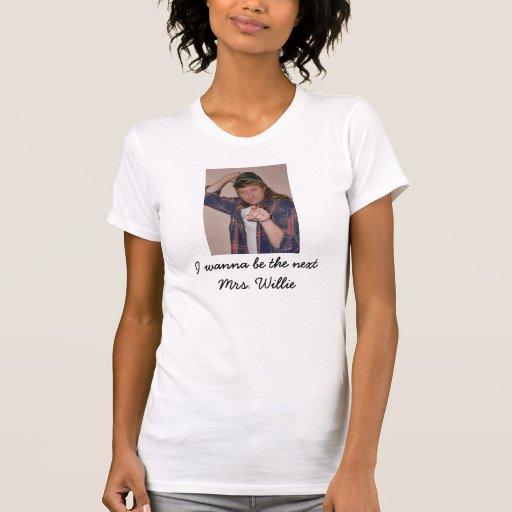 P1030389, je veux être prochaine Mme Willie T-shirts