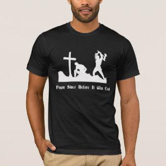 Païen puisqu'avant que c'ait été chemise fraîche t-shirt