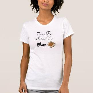 Paix, amour, boue t-shirts