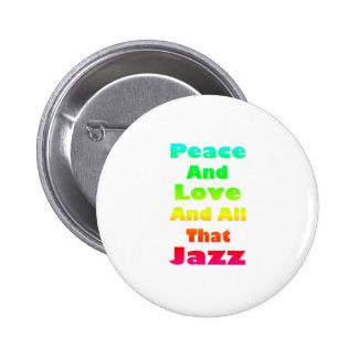 Paix et amour et tout ce jazz badge
