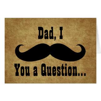 Papa, moustache d'I vous une question, carte de