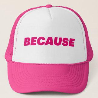 PARCE QUE casquette de camionneur de slogan