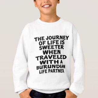 Parcouru avec un associé burundais de la vie sweatshirt